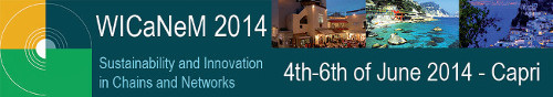 WICaNeM 2014: Sustainability and Innovation in Chains and Networks; 4th-6th of June 2014 - Capri